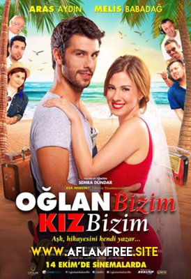 Oglan Bizim Kiz Bizim 2016 Turkish Full Movie Watch Online Free